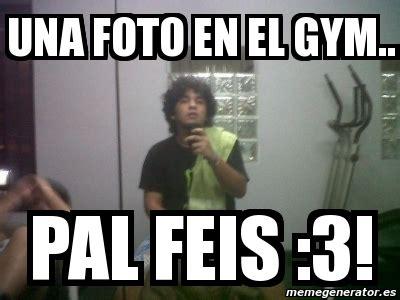 Memes En El Gym - meme personalizado una foto en el gym pal feis 3