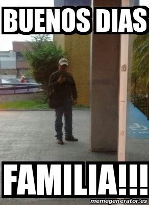 imagenes memes buenos dias familia meme personalizado buenos dias familia 21566811