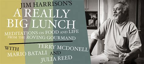 a really big lunch books jim harrison s a really big lunch mario batali terry