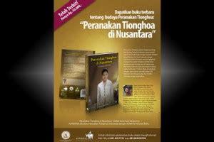 Peranakan Tionghoa Di Nusantara Catatan Perjalanan Dari Barat Ke Timu bedah buku dan peluncuran buku peranakan tionghoa di