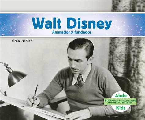 walt disney biography in spanish walt disney animador y fundador spanish version abdo