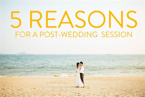 5 Reasons To In Your Wedding by 5 Reasons For A Post Wedding Session