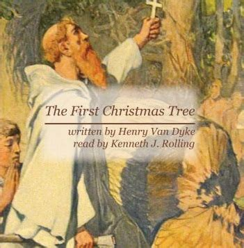 quot the first christmas tree quot by henry van dyke read aloud