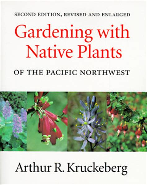 gardening in the pacific northwest the complete homeowner s guide books gardening with plants of the pacific northwest by