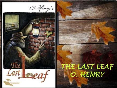 the last leaf analysisoscar education the last leaf character analysis theleaf co