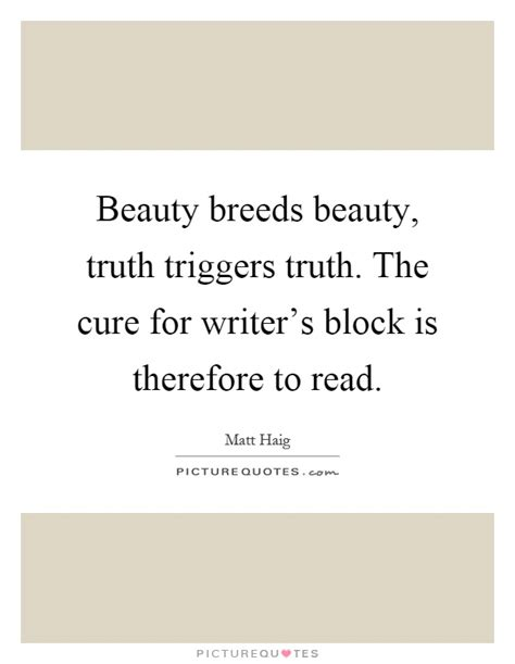 8 Cures For Writers Block by Matt Haig Quotes Sayings 17 Quotations