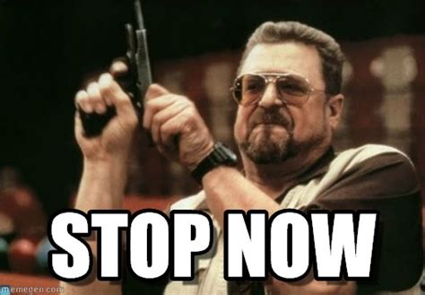 Stop Meme - stop meme stop now picsmine