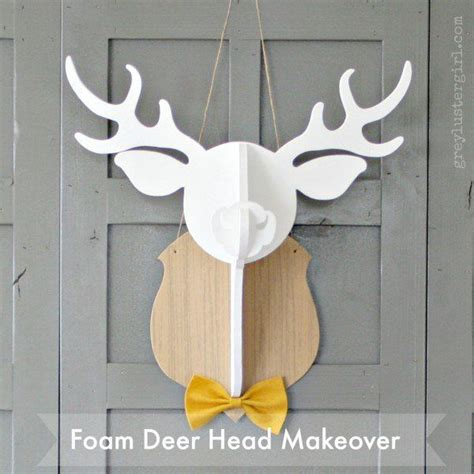 foam deer head makeover craft pinterest deer and