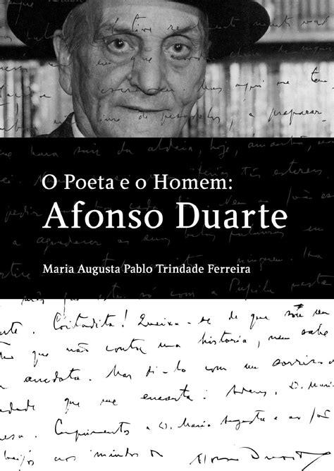 O Poeta e o Homem: Afonso Duarte by câmara municipal