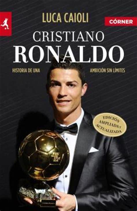 cristiano ronaldo biography by luca caioli cristiano ronaldo luca caioli 9788415242710