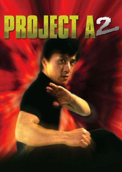 film action comedy china is project a 2 available to watch on netflix in america