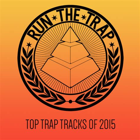 trap house music genre top 25 trap tracks of 2015