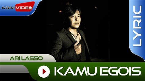 download mp3 gratis ari lasso egois ari lasso kamu egois official lyric video youtube