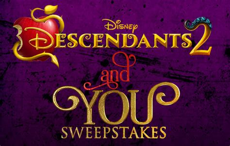 Descendants Sweepstakes - disney descendants 2 and you sweepstakes