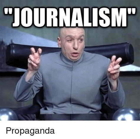 Journalism Meme - journalism propaganda meme on sizzle