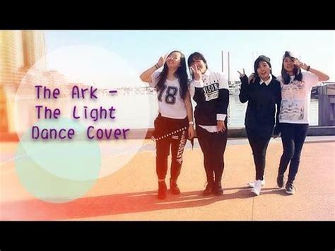 tutorial dance the ark the light the ark 디아크 the light 빛 dance cover aeonian youtube