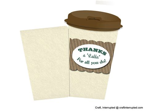 Thanks A Latte Card Template by 6 Best Images Of Printable Thanks Cards For Editing