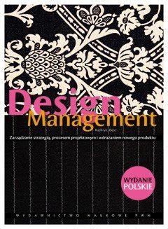 design management zarzadzanie wzornictwem design management best kathryn książka w sklepie empik com