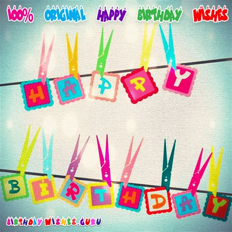 Unique Happy Birthday Wishes Amazing Birthday Wishes To Send To Your Friends Family