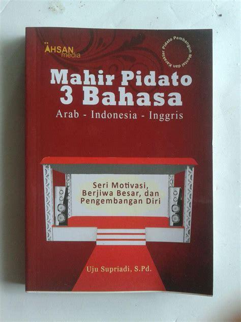 Pidato 3 Bahasa Buku Saku Mahir Pidato 3 Bahasa Arab Indonesia Inggris