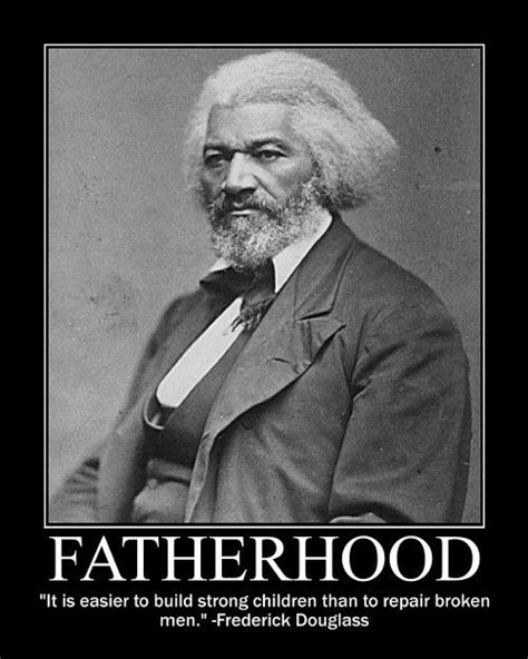 fatherhood is leadership your playbook for success self leadership and a richer books 18 best images about frederick douglass quotes on