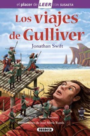 los viajes de gulliver los viajes de gulliver by jonathan swift abebooks