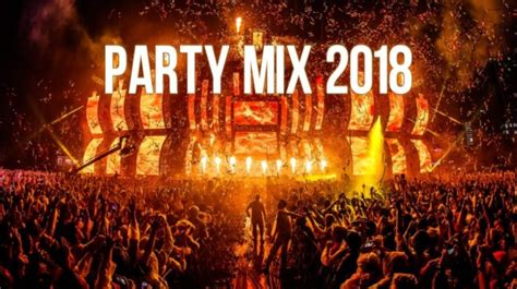 music videos with house parties party mix 2018 festival electro house remix dance music video videos and