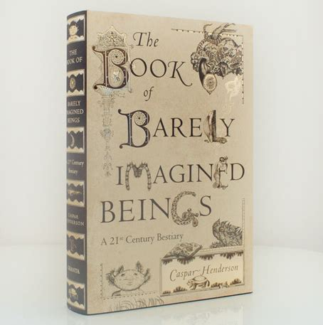 the book of barely the book of barely imagined beings first reviews