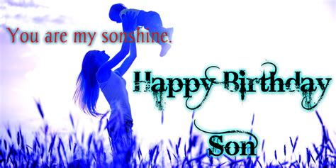Happy Birthday Wishes For On Happy Birthday Wishes For Son Wishes And Messages Son