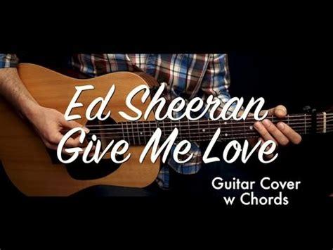 guitar tutorial give me love ed sheeran give me love guitar cover guitar lesson