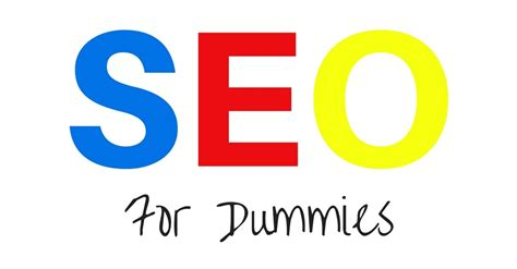 Seo For Dummies by Seo For Dummies Bmg Marketing The Best Seo Company In