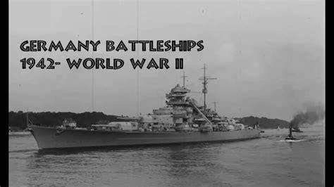 biggest ships in world war 2 germany battleships 1942 world war 2 bismarck youtube