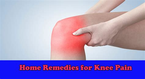 home remedies for knee how to get relief from knee