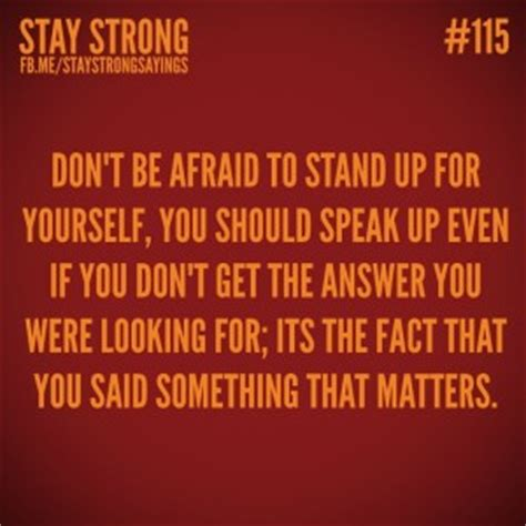 8 Ways To Stand Up For Yourself by Quotes About Standing Up For Yourself Quotesgram