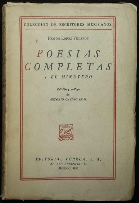 libro poesa completa 1953 1991 poes 237 as completas y el minutero ram 243 n l 243 pez velarde