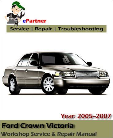 service manual 2005 ford crown victoria engine workshop manual ford workshop manuals gt ford crown victoria service repair manual 2005 2007 automotive service repair manual