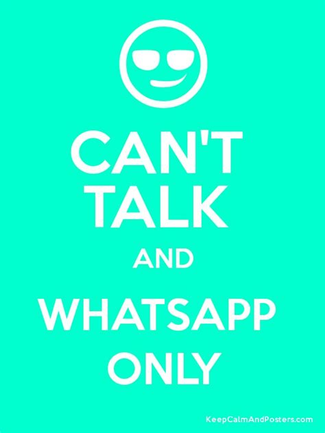 Talk Only can t talk and whatsapp only keep calm and posters