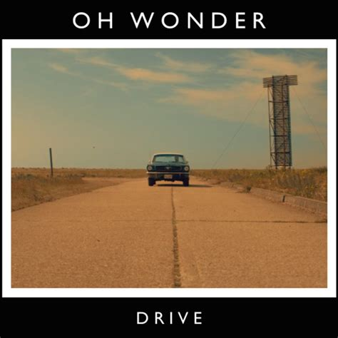 Drive Oh Wonder | oh wonder drive the pursuit of sound