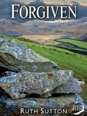 forgiven books ruth sutton forgiven whizbuzz books