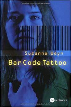 barcode tattoo von suzanne weyn bar code tattoo suzanne weyn 9783794170470 amazon com
