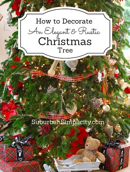 how to decorate an elegant rustic christmas tree