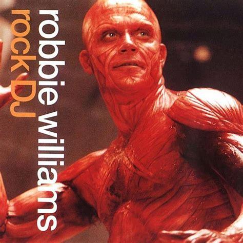 best robbie williams songs top 10 robbie williams songs