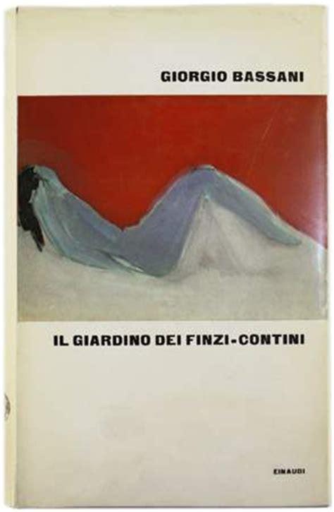 il giardino dei finzi contini pagine 1962 il giardino dei finzi contini giorgio bassani 10