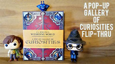 J K Rowling S Wizarding World A Pop Up Gallery Of Curiosities harry potter pop up book of curiosities book flip thru