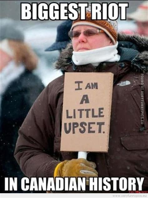 Canadian Meme - canadians knows how to protest very funny pics