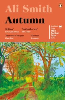 autumn shortlisted for the autumn shortlisted for the man booker prize 2017 ali smith 9780241973318 true readingspace