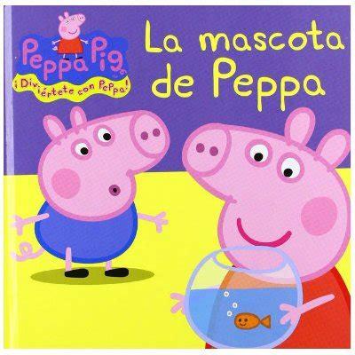 libro peppa pig la primera libros baratos de peppa pig para leer con ni 241 os