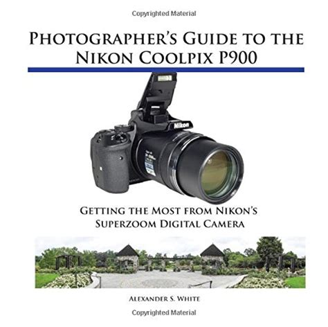 Intermediate Guide To Digital Photography photographer s guide to the nikon coolpix p900 import it all