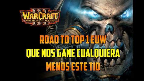 cualquiera menos t 1521785090 warcraft 3 reign of chaos que nos gane cualquiera menos este tio gameplay espa 241 ol youtube