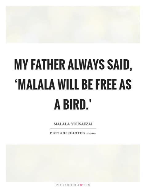 free as a bird the story of malala books my always said malala will be free as a bird